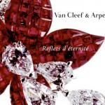 Van Cleef & Arpels - Reflets d'éternité.
