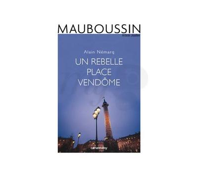 Livre Un Rebelle Place Vendôme - Mauboussin
